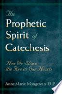 The Prophetic Spirit Of Catechesis