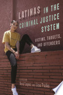 Latinas In The Criminal Justice System