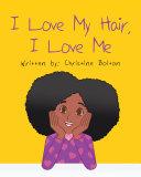 I Love My Hair, I Love Me Pdf/ePub eBook
