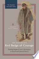 The Historian S Red Badge Of Courage Reading Stephen Crane S Masterpiece As Social And Cultural History