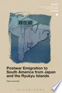 Postwar Emigration to South America from Japan and the Ryukyu Islands Book