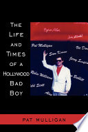 """""""The Life and Times of a Hollywood Bad Boy"""" by Pat Mulligan"""
