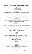 The Highlands and Western Isles of Scotland, Containing Descriptions of Their Scenery and Antiquities, with an Account of the Political History ...