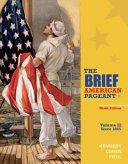 The Brief American Pageant: A History of the Republic, Volume II: Since 1865