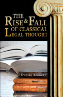 The Rise & Fall of Classical Legal Thought