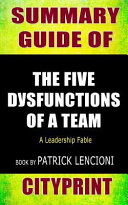 Summary Guide of the Five Dysfunctions of a Team  A Leadership Fable Book by Patrick Lencioni