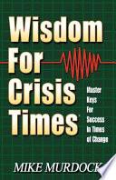 Wisdom For Crisis Times