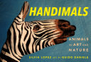 Handimals  Animals in Art and Nature