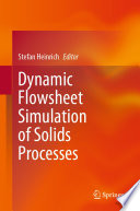 Dynamic Flowsheet Simulation of Solids Processes Book
