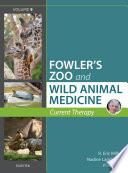 """""""Miller Fowler's Zoo and Wild Animal Medicine Current Therapy, Volume 9 E-Book"""" by Eric R. Miller, Nadine Lamberski, Paul P Calle"""