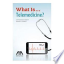 What Is... Telemedicine?