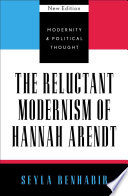 The Reluctant Modernism of Hannah Arendt Book PDF