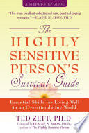 """The Highly Sensitive Person's Survival Guide: Essential Skills for Living Well in an Overstimulating World"" by Ted Zeff, Elaine Aron"
