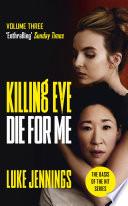Killing Eve Die For Me