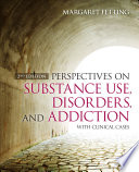 Perspectives on Substance Use  Disorders  and Addiction