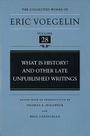 What is History  and Other Late Unpublished Writings