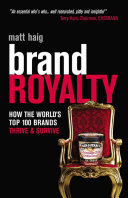 Brand Royalty: How the World's Top 100 Brands Thrive & Survive