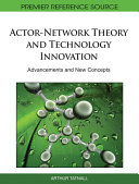 Actor Network Theory and Technology Innovation  Advancements and New Concepts