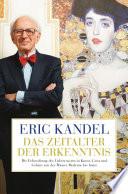 Das Zeitalter der Erkenntnis  : Die Erforschung des Unbewussten in Kunst, Geist und Gehirn von der Wiener Moderne bis heute