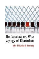 The Satakas  Or  Wise Sayings of Bhartrihari