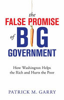 The False Promise of Big Government Book