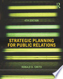 """Strategic Planning for Public Relations"" by Ronald D. Smith"