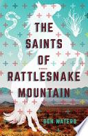 The Saints of Rattlesnake Mountain