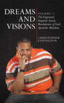 Dreams and Visions: Volume 1: The Expressed, Inspired, Secret, Revelations: of God:
