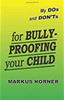 MY Do's and Don't's for Raising a Bully-Proof Child