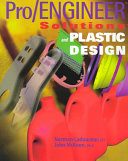 Pro ENGINEER Solutions and Plastic Design
