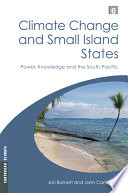 Climate Change and Small Island States  : Power, Knowledge, and the South Pacific
