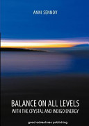 Balance on All Levels with the Crystal and Indigo Energy