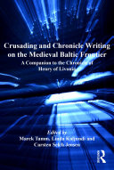 Crusading and Chronicle Writing on the Medieval Baltic Frontier Pdf/ePub eBook