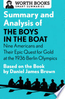 Summary and Analysis of The Boys in the Boat  Nine Americans and Their Epic Quest for Gold at the 1936 Berlin Olympics