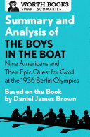 Summary and Analysis of The Boys in the Boat: Nine Americans and Their Epic Quest for Gold at the 1936 Berlin Olympics Pdf/ePub eBook