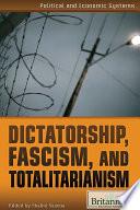 Dictatorship  Fascism  and Totalitarianism