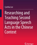 Researching and Teaching Second Language Speech Acts in the Chinese Context