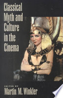 Classical Myth & Culture in the Cinema
