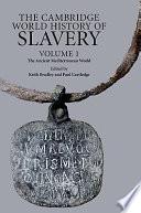 The Cambridge World History of Slavery  Volume 1  The Ancient Mediterranean World