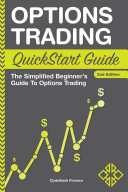 Options Trading QuickStart Guide