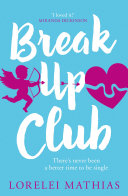 Break-Up Club: A smart, funny novel about love and friendship Pdf
