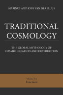 Traditional Cosmology  2   The Global Mythology of Cosmic Creation and Destruction  volume  Functions  paperback