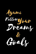 Read Online Ayumi Follow Your Dreams & Goals For Free