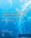 Micro and Nanoscale Laser Processing of Hard Brittle Materials