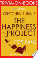 The Happiness Project  By Gretchen Rubin  Trivia On Books  Book