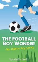 The Football Boy Wonder