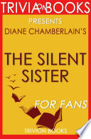 The Silent Sister  A Novel by Diane Chamberlain  Trivia On Books