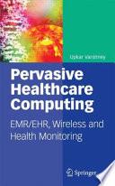 Pervasive Healthcare Computing