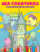 Sea Creatures Colouring Book for Kids