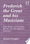 Frederick the Great and His Musicians Book PDF